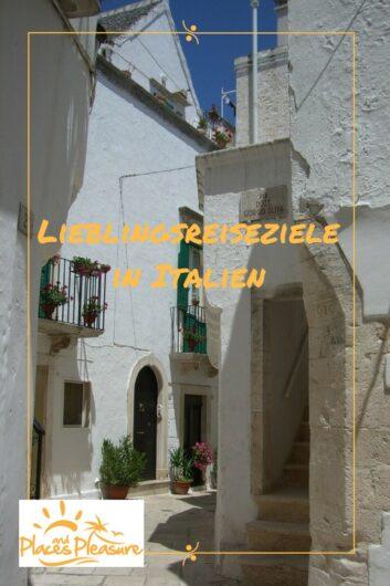 Apulien, Meraner Land und Toskana - komm mit zu meinen drei Lieblingsreisezielen in Italien