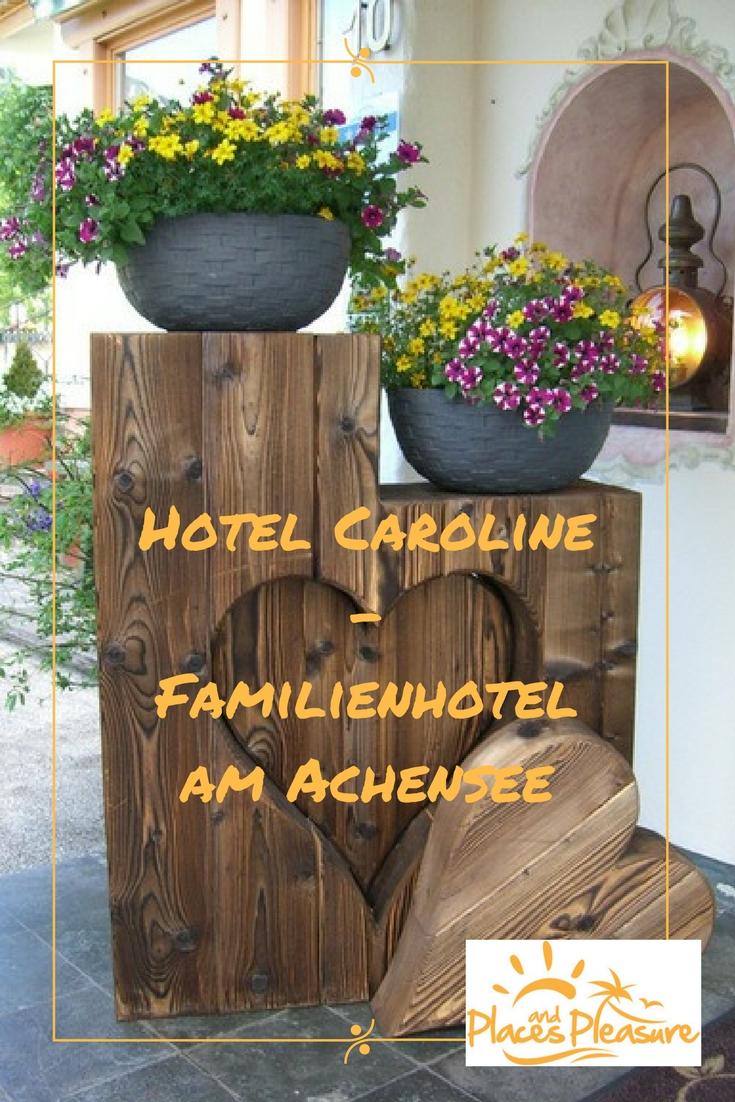 Du suchst ein schönes Hotel für deinen Urlaub am #Achensee? Meine Empfehlung: das Hotel Caroline. Nicht nur für Familien ein Ort zum Wohlfühlen in #Pertisau. #Tirol