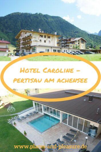 Hotel Caroline, kleines familiengeführtes Hotel mit persönlicher Note in Pertisau am Achensee. Idealer Ausgangsgangspunkt zum Wandern, Kinderspaß mit Spielbereich außen und innen, sehr gute Küche, Wellness. #Hoteltipp #Hotel #Achensee #Tirol