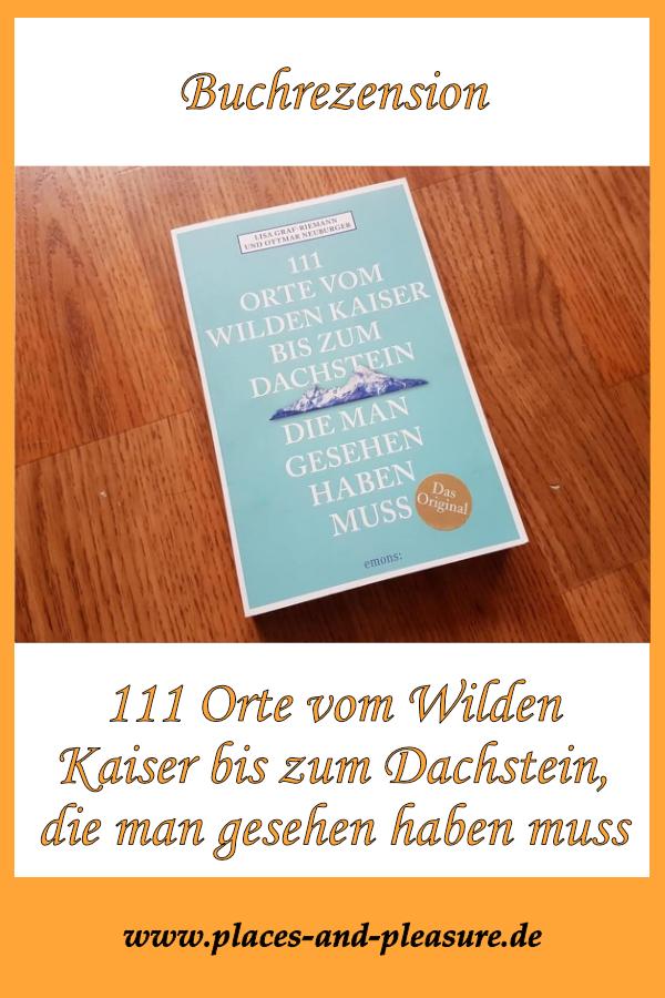 (Werbung – Rezensionsexemplar) Ein Lese- und Bilderbuch für alle, die die Region vom Wilden Kaiser bis zum Dachstein kennenlernen wollen. Tipps zu Wanderungen, Klettertouren, interessanten Orten.. #Buchtipp #Reiseführer #111_Orte
