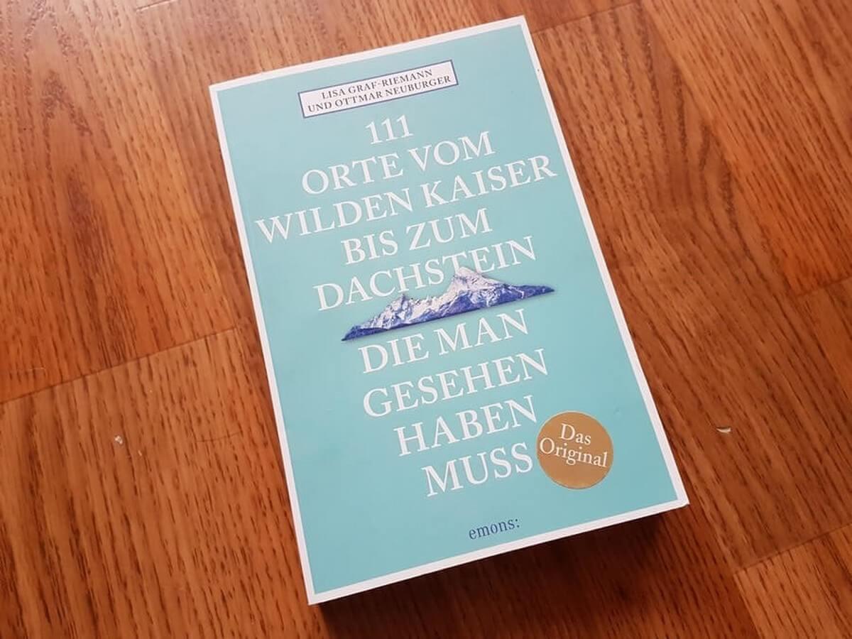 """Titelbild des Buches """"111 Orte vom Wilden Kaiser bis zum Dachstein, die man gesehen haben muss"""""""
