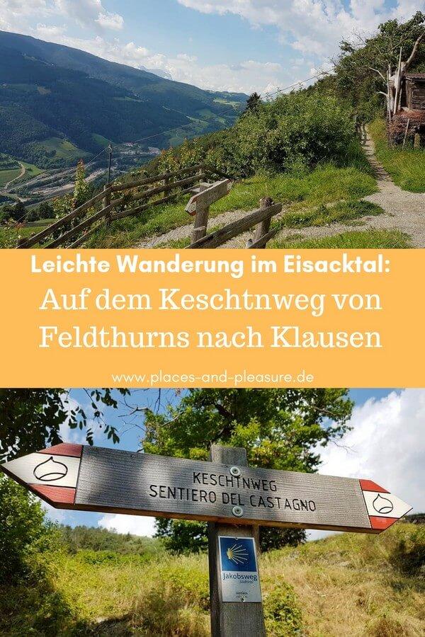 Wer eine leichte Wanderung im Eisacktal sucht, ist auf dem Keschtnweg genau richtig. Etappe von Feldthurns nach Klausen mit herrlicher Aussicht und Abstecher zum Kloster Säben. #Südtirol #Wandern #Reisetipp